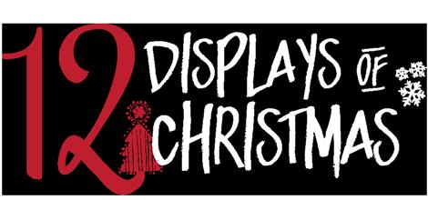 12 Displays of Christmas