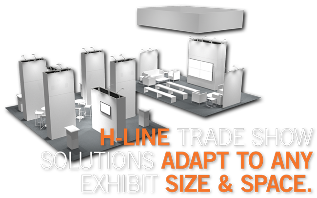 H-line Trade Show Solutions Adapt to Any Exhibit Size & Space.