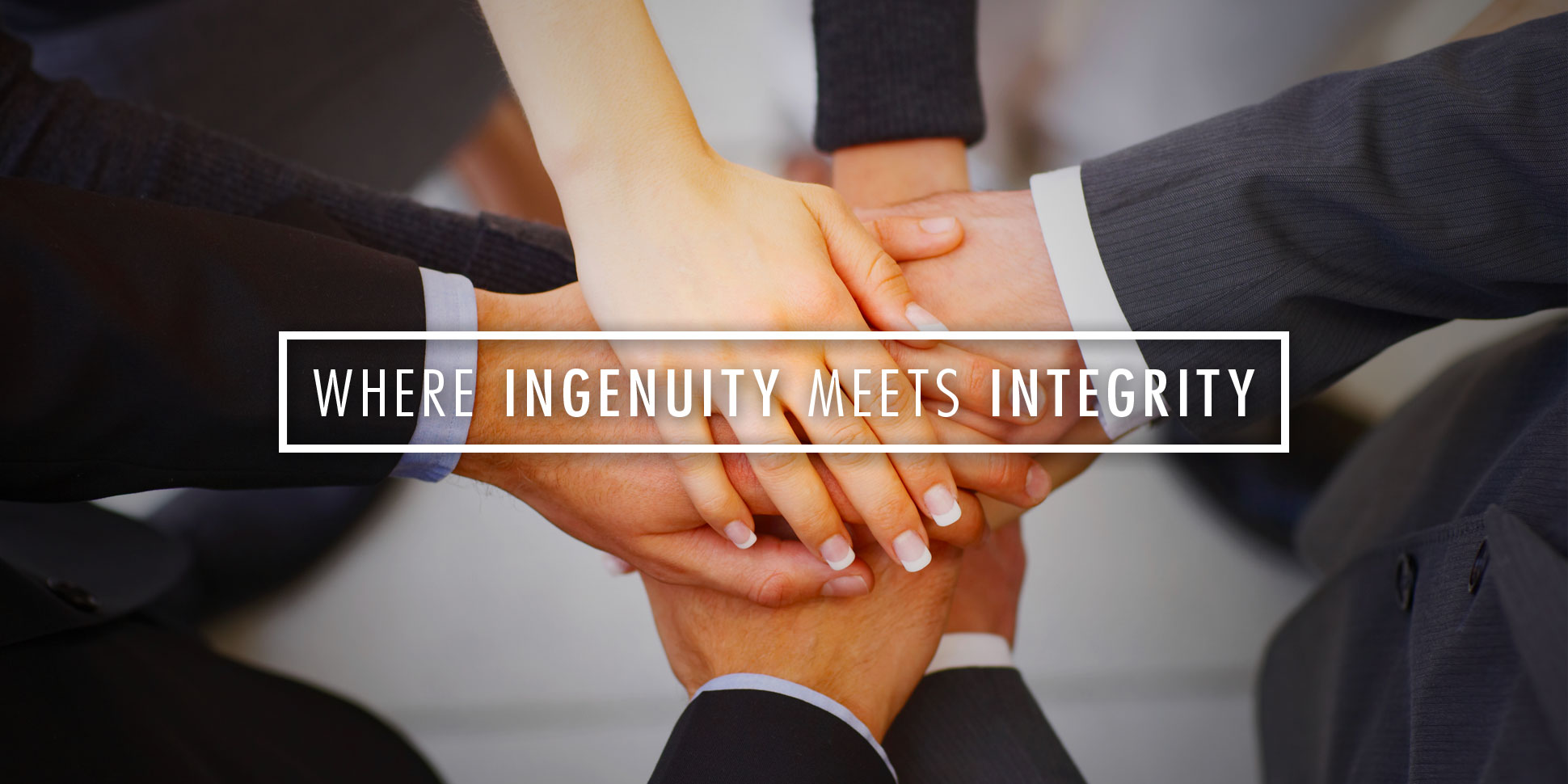 Where Ingenuity Meets Integrity